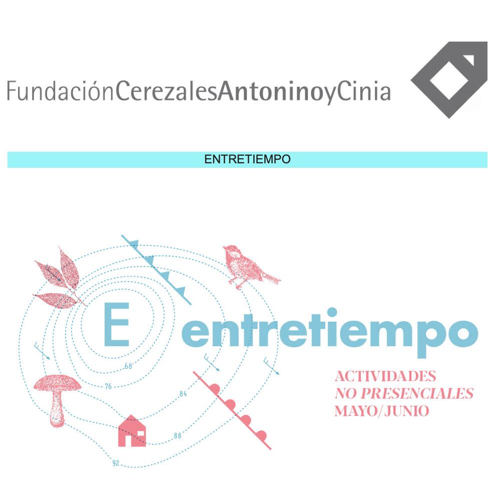 """""""Entretiempo"""" Actividades no presenciales. Fundación CerezalesMayo y junio."""